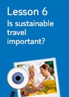 Lesson 6 – Is sustainable travel important?