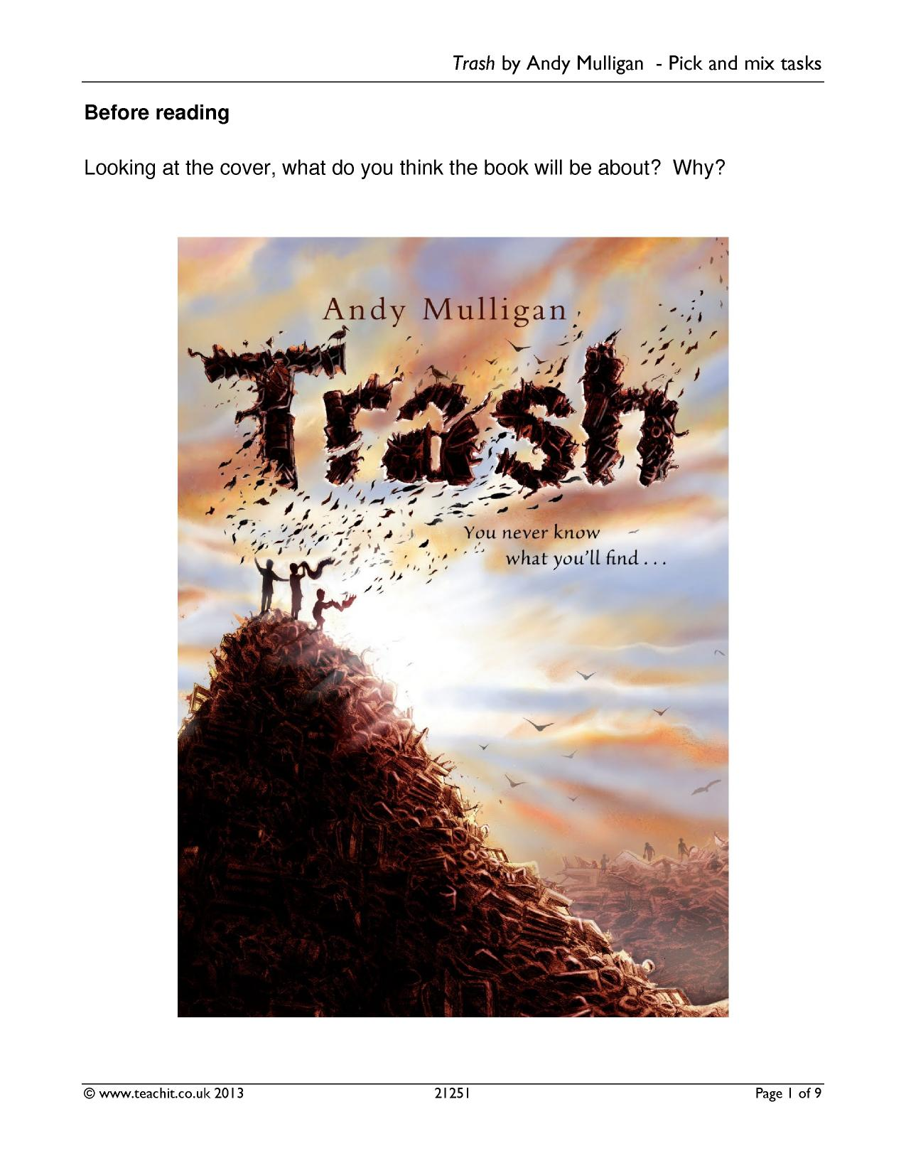 trash by andy mulligan essay essay The themes i have chosen are friendship  appearance vs reality 4a) select two themesrewrite each word as a thematic statement that reveals a truth you have learned from reading the novel.